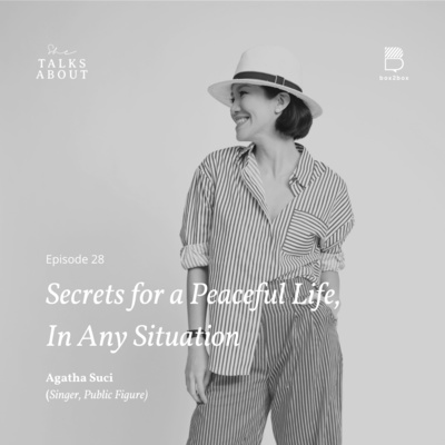 28. Secrets of a Peaceful Life, In Any Situation (with Agatha Suci/ Singer, Public Figure)