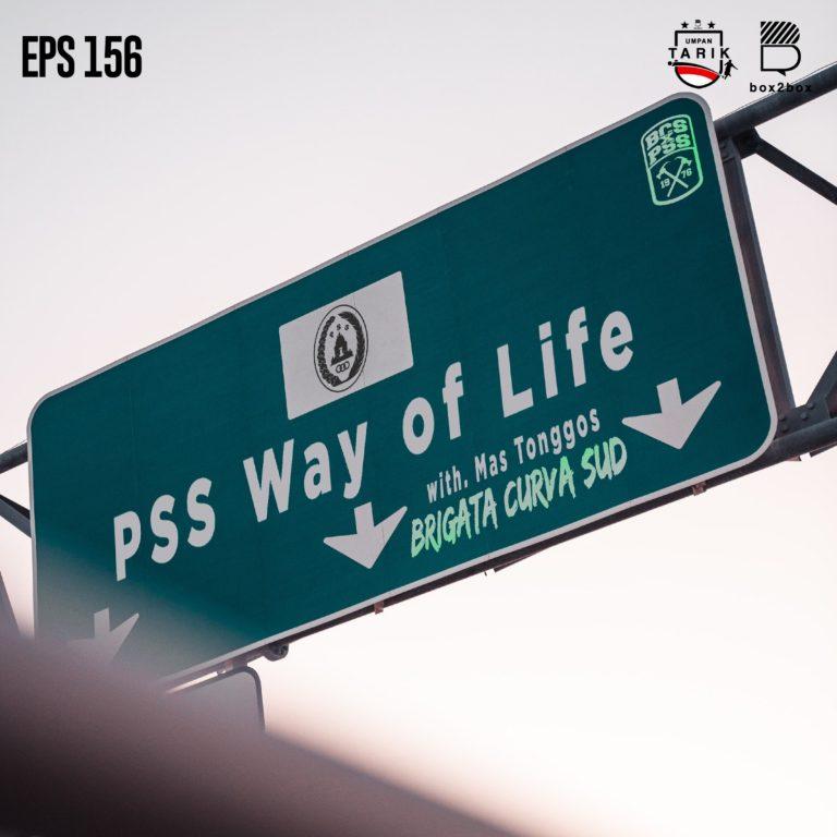 Eps.156: PSS Way of Life