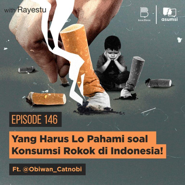 Yang Harus Lo Pahami soal Konsumsi Rokok di Indonesia! Ft. @Obiwan_Catnobi